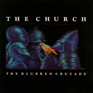 The_Church_-_The_Blurred_Crusade