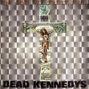 Dead-Kennedys-In-God-We-Trust-Inc.