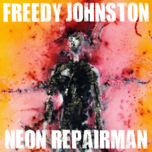 Freedy Johnston Neon Repairman