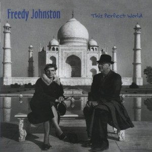 Freedy johnston this perfect world