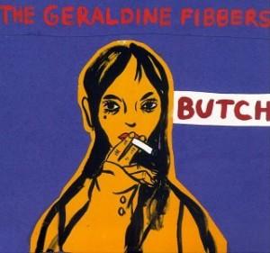 geraldine fibbers butch