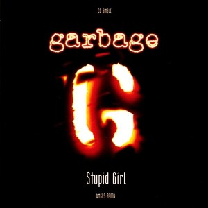 Garbage Stupid Girl