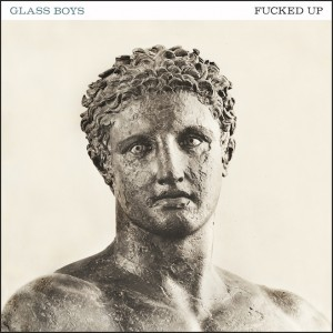 Fucked Up glass boys