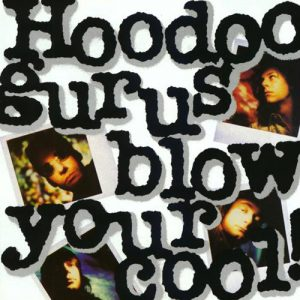 Hoodoo Gurus-Blow_Your_Cool