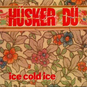 husker-du-ice-cold-ice