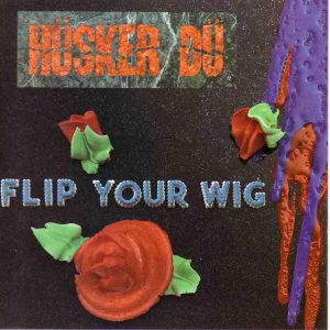 Husker Du - Flip Your Wig
