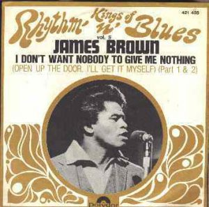 james_brown-i_dont_want_nobody_to_give_me_nothing_s_1