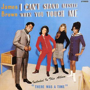 james_brown-_i_cant_stand_myself_when_you_touch_me